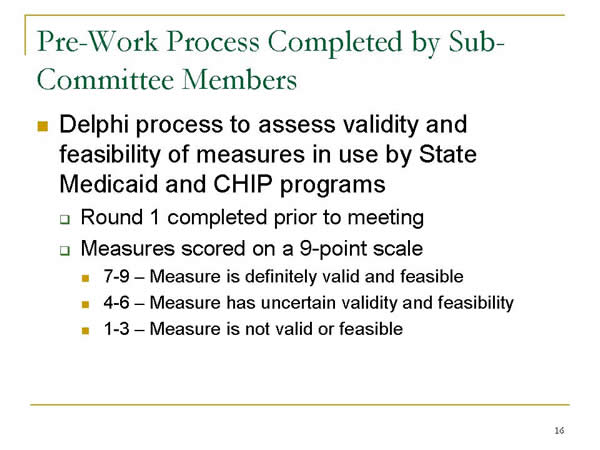Slide 16. Pre-Work Process Completed by Sub-Committee Members