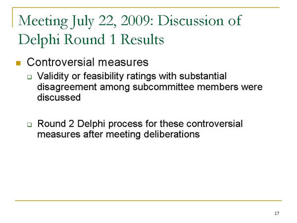 Slide 17. Meeting July 22, 2009: Discussion of Delphi Round 1 Results