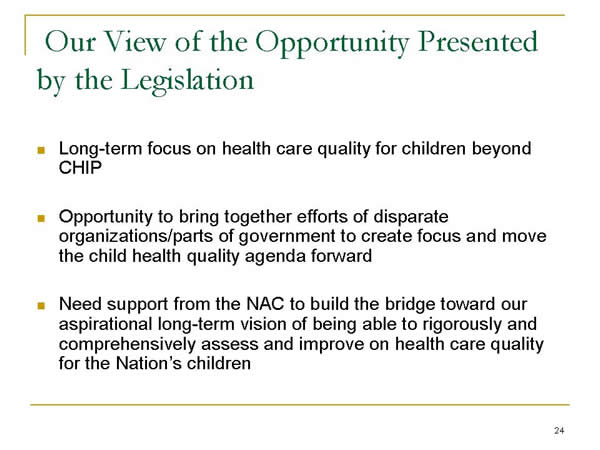 Slide 24. Our View of the Opportunity Presented by the Legislation