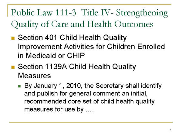 Slide 3. Public Law 111-3 Title IV- Strengthening Quality of Care and Health Outcomes