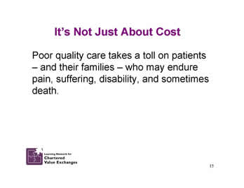 Slide 15: It's Not Just About Cost