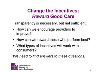 Slide 20: Change the Incentives: Reward Good Care